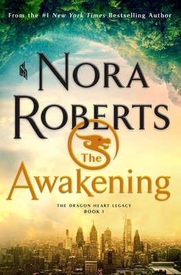 The Awakening: The Dragon Heart Legacy, Book 1 - Roberts, Nora