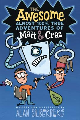 The Awesome, Almost 100% True Adventures of Matt & Craz - Silberberg, Alan (Illustrator)