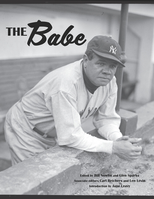 The Babe - Leavy, Jane (Foreword by), and Nowlin, Bill (Editor), and Sparks, Glen (Editor)