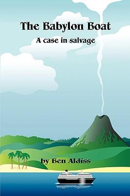 The Babylon Boat: A Case in Salvage - Aldiss, Ben
