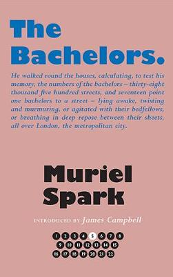 The Bachelors - Spark, Muriel, and Campbell, James (Introduction by), and Taylor, Alan (Series edited by)