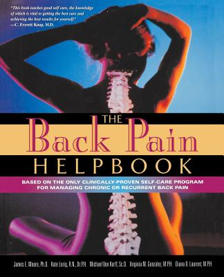 The Back Pain Helpbook - Moore, James, and Lorig, Kate, and Von Korff, Michael