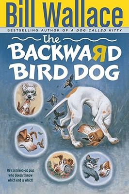 The Backward Bird Dog - Wallace, Bill