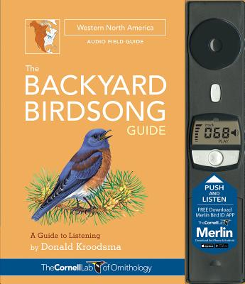 The Backyard Birdsong Guide Western North America: A Guide to Listening - Kroodsma, Donald