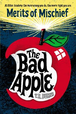 The Bad Apple - Burns, T R