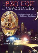 The Bad Cop Chronicles: Confessions of a Police Captain