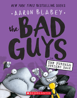 The Bad Guys in the Furball Strikes Back - Blabey, Aaron