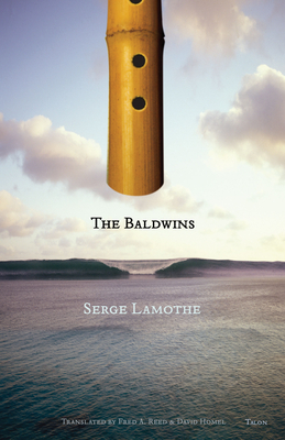 The Baldwins - Lamothe, Serge, and Reed, Fred A (Translated by), and Homel, David (Translated by)