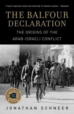 The Balfour Declaration: The Origins of the Arab-Israeli Conflict - Schneer, Jonathan, Professor