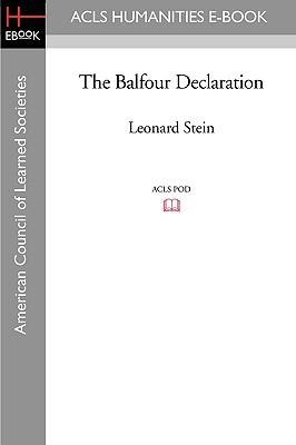 The Balfour Declaration - Stein, Leonard