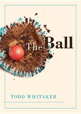 The Ball - Whitaker, Todd