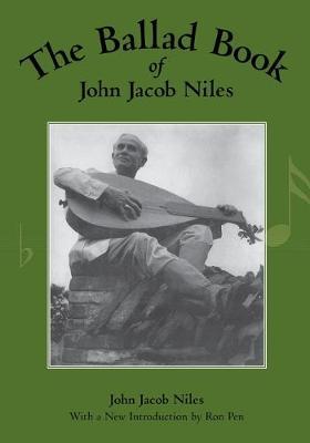 The Ballad Book of John Jacob Niles - Niles, John Jacob