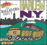 The Ballad Era: Harlem, N.Y., Vol. 2