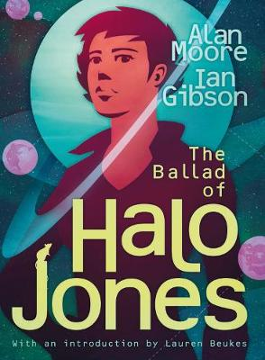 The Ballad of Halo Jones - Moore, Alan, and Gibson, Ian, and Beukes, Lauren