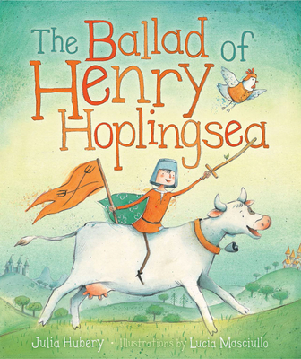 The Ballad of Henry Hoplingsea: Little Hare Books - Hubery, Julia