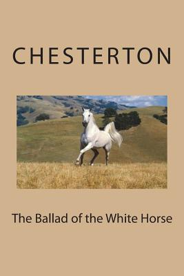 The Ballad of the White Horse - Chesterton