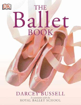 The Ballet Book - Bussell, Darcey