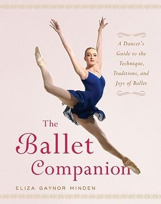 The Ballet Companion: Ballet Companion - Minden, Eliza Gaynor