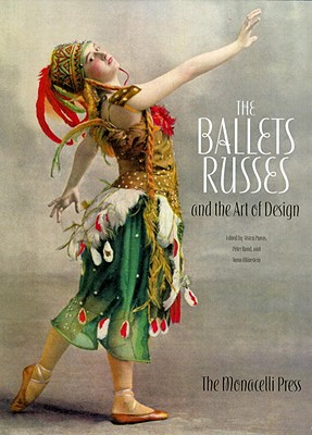 The Ballets Russes and the Art of Design - Purvis, Alston (Editor), and Rand, Peter (Editor), and Winestein, Anna (Editor)