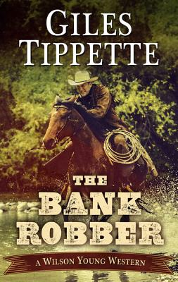 The Bank Robber - Tippette, Giles