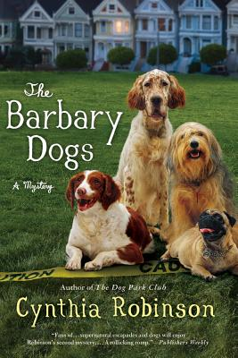 The Barbary Dogs - Robinson, Cynthia