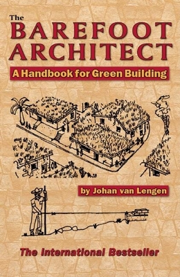 The Barefoot Architect: A Handbook for Green Building -