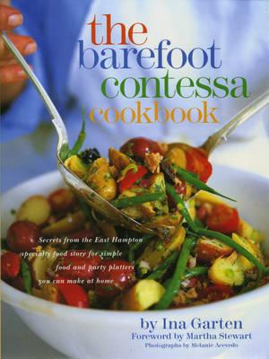 The Barefoot Contessa Cookbook - Garten, Ina