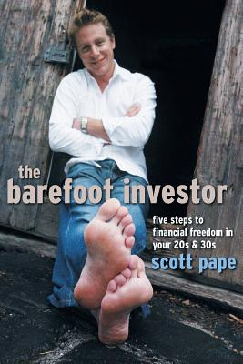 The Barefoot Investor: Five Steps to Financial Freedom in Your 20s and 30s - Pape, Scott