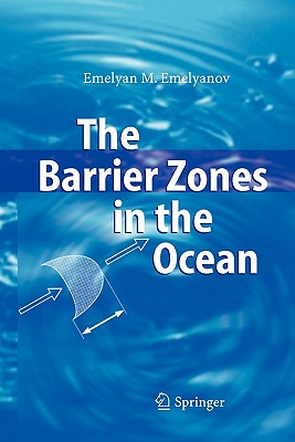 The Barrier Zones in the Ocean - Emelyanov, Emelyan M., and Akulov, L.D. (Translated by), and Murdmaa, I.O. (Translated by)