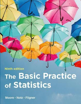 The Basic Practice of Statistics - Moore, David S., and Notz, William I, and Fligner, Michael