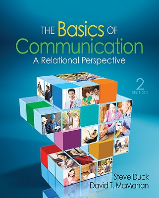 The Basics of Communication: A Relational Perspective - Duck, Steve, Dr., and McMahan, David T