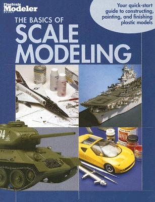 The Basics of Scale Modeling - Hansen, Lawrence (Compiled by)