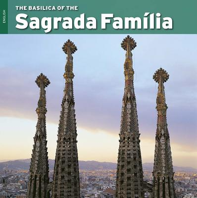 The Basilica of the Sagrada Familia - Carandell, Josep Maria (Text by), and Vivas, Pere (Photographer)