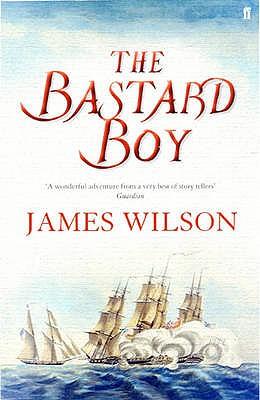 The Bastard Boy - Wilson, James