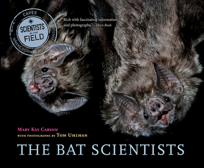 The Bat Scientists - Carson, Mary Kay, and Uhlman, Tom (Photographer)