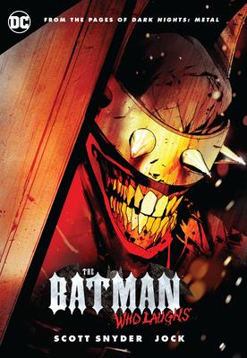 The Batman Who Laughs - Snyder, Scott