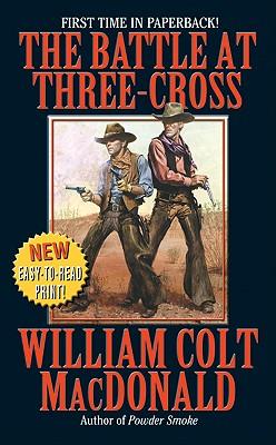 The Battle at Three-Cross - MacDonald, William Colt