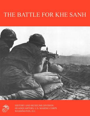 The Battle for Khe Sanh - Shore, Moyers S., and Westmoreland, W. C. (Foreword by), and Marine Corps History & Museums Division