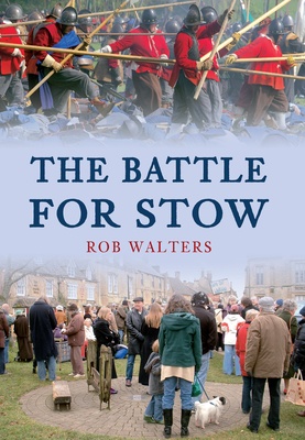 The Battle for Stow - Walters, Rob