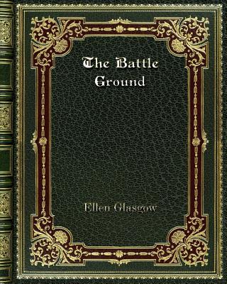 The Battle Ground - Glasgow, Ellen