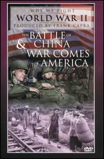 The Battle of China & War Comes to America - Anatole Litvak; Frank Capra