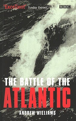 The Battle Of The Atlantic - Williams, Andrew
