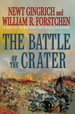 The Battle of the Crater - Gingrich, Newt, Dr., and Forstchen, William R, Dr., Ph.D., and Hanser, Albert S (Editor)