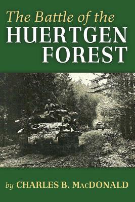 The Battle of the Huertgen Forest - MacDonald, Charles B