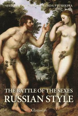 The Battle of the Sexes Russian Style - Ptushkina, Nadezhda
