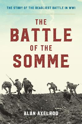 The Battle of the Somme - Axelrod, Alan
