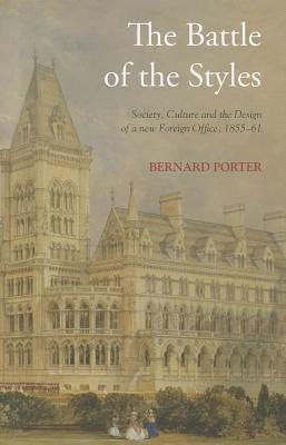 The Battle of the Styles: George Gilbert Scott and the FCO - Porter, Bernard