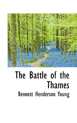 The Battle of the Thames - Young, Bennett Henderson