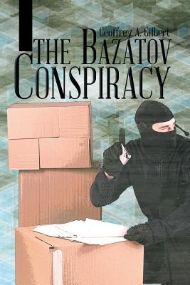 The Bazatov Conspiracy - Gilbert, Geoffrey a