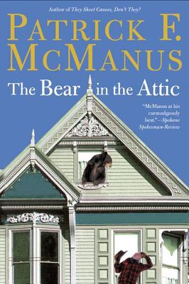 The Bear in the Attic - McManus, Patrick F